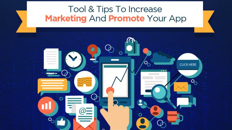 4 Tools to Promote Your App & Tips to Increase Marketing